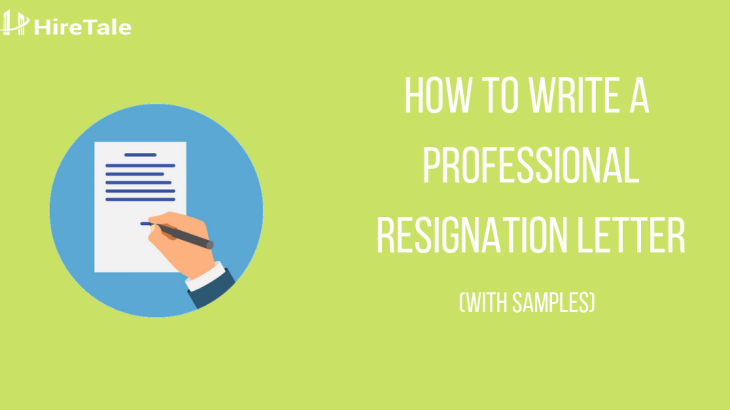HOW TO WRITE A PROFESSIONAL RESIGNATION LETTER (WITH SAMPLES)