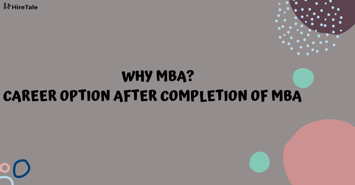 Why MBA? Career option after completion of MBA