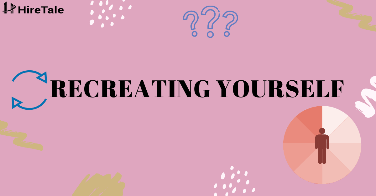 Recreating Yourself
